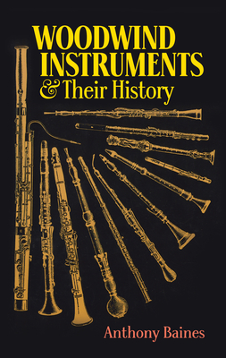 Woodwind Instruments and Their History (Dover Books on Music) Cover Image