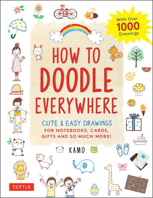 How to Doodle Everywhere: Cute & Easy Drawings for Notebooks, Cards, Gifts and So Much More cover
