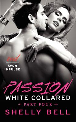 White Collared Part Four: Passion (Benediction #1) Cover Image