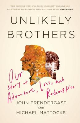 Unlikely Brothers: Our Story of Adventure, Loss, and Redemption Cover Image