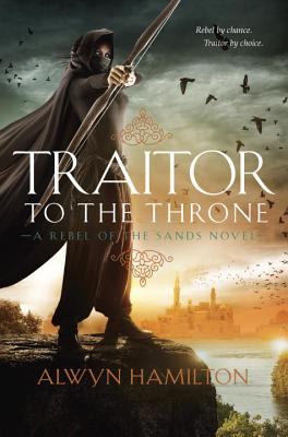 Traitor to the Throne (Rebel of the Sands #2) Cover Image