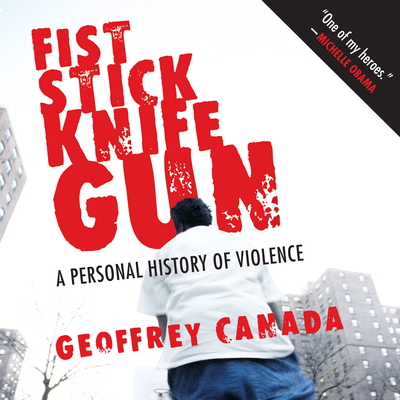 Fist Stick Knife Gun: A Personal History of Violence Cover Image