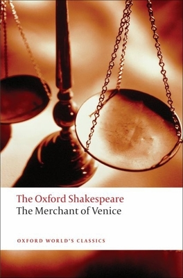 The Merchant of Venice: The Oxford Shakespeare the Merchant of Venice (Oxford World's Classics) Cover Image