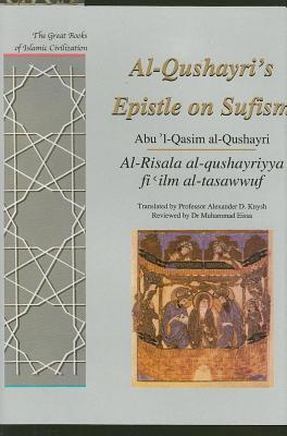 Al-Qusharyri's Epistle on Sufism: Al-Risala Al-Qushayriyya Fi 'ilm Al-Tasawwuf (Great Books of Islamic Civilization) Cover Image