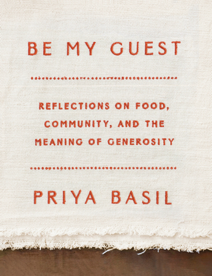 Be My Guest: Reflections on Food, Community, and the Meaning of Generosity Cover Image