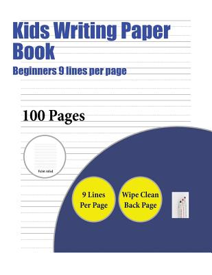 Kids Writing Paper Book (Beginners 9 Lines Per Page): A Handwriting and Cursive Writing Book with 100 Pages of Extra Large 8.5 by 11.0 Inch Writing Pr Cover Image