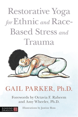 Restorative Yoga for Ethnic and Race-Based Stress and Trauma Cover Image