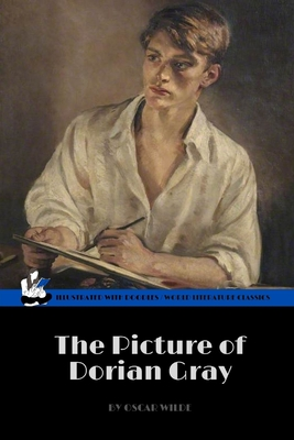 The Picture of Dorian Gray by Oscar Wilde (World Literature Classics / Illustrated with doodles): A Historical Literary Dark Fantasy / A Gripping Brit Cover Image