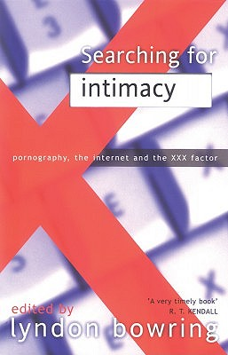 Searching for Intimacy: Pornography, the Internet, and the XXX Factor Cover Image