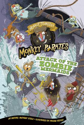 Attack of the Zombie Mermaids: A 4D Book (Nearly Fearless Monkey Pirates) Cover Image