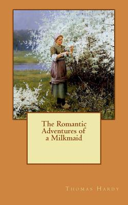 The Romantic Adventures of a Milkmaid Cover Image