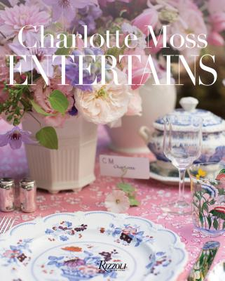 Charlotte Moss Entertains Cover Image