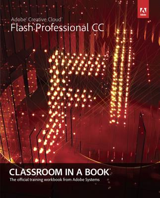 Adobe Flash Professional CC Classroom in a Book with Access Code Cover Image