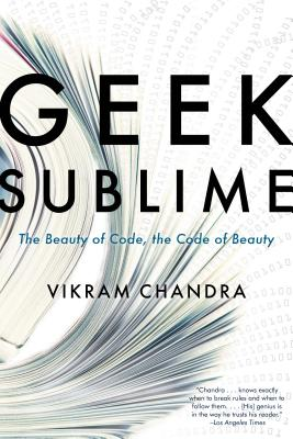 Geek Sublime: The Beauty of Code, the Code of Beauty Cover Image