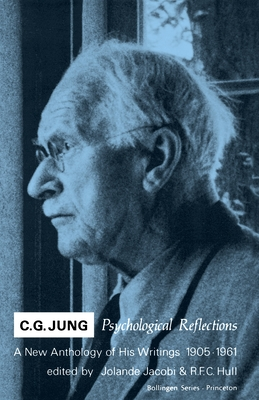 C.G. Jung: Psychological Reflections. a New Anthology of His Writings, 1905-1961 (Bollingen Series (General) #54) Cover Image
