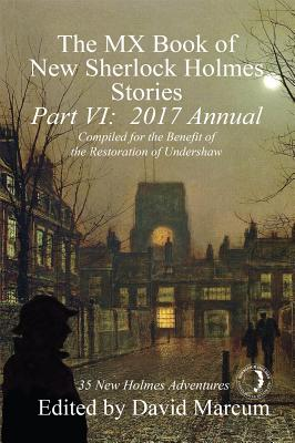 The MX Book of New Sherlock Holmes Stories - Part VI: 2017 Annual Cover Image
