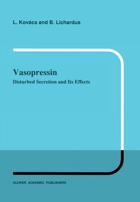 Vasopressin: Disturbed Secretion and Its Effects (Developments in Nephrology #25) Cover Image