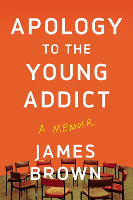 Apology to the Young Addict: A Memoir Cover Image
