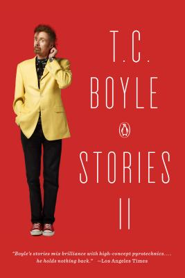 T.C. Boyle Stories II: The Collected Stories of T. Coraghessan Boyle, Volume II Cover Image