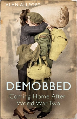 Demobbed: Coming Home After World War Two Cover Image