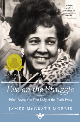 Eye On the Struggle: Ethel Payne, the First Lady of the Black Press Cover Image