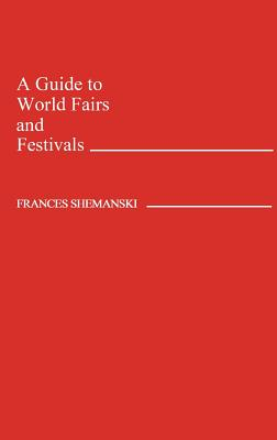 A Guide to World Fairs and Festivals Cover Image