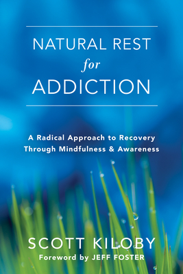 Natural Rest for Addiction: A Radical Approach to Recovery Through Mindfulness and Awareness Cover Image