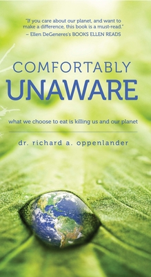 Comfortably Unaware: What We Choose to Eat Is Killing Us and Our Planet Cover Image