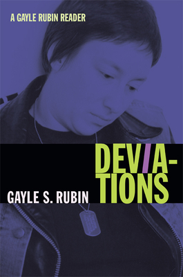 Deviations: A Gayle Rubin Reader (John Hope Franklin Center Book) Cover Image