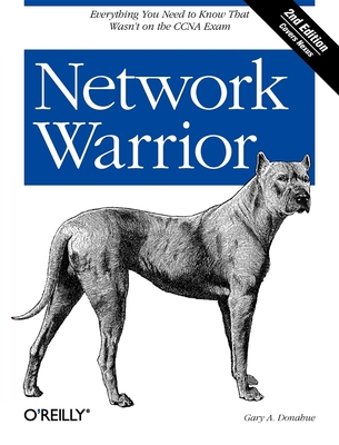 Network Warrior: Everything You Need to Know That Wasn't on the CCNA Exam Cover Image