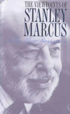 Cover for The  Viewpoints of Stanley Marcus