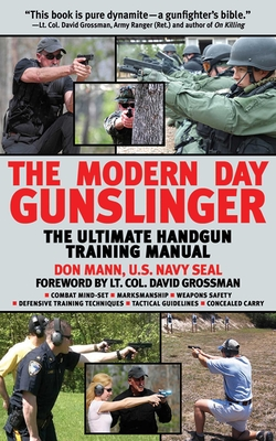 The Modern Day Gunslinger: The Ultimate Handgun Training Manual Cover Image