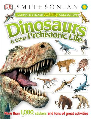 Ultimate Sticker Activity Collection: Dinosaurs and Other Prehistoric Life: More Than 1,000 Stickers and Tons of Great Activities (Ultimate Sticker Collection) Cover Image