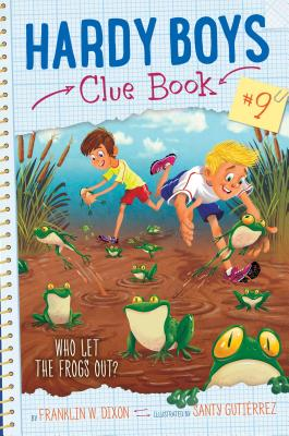 Who Let the Frogs Out? (Hardy Boys Clue Book #9) Cover Image