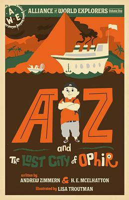 AZ and the Lost City of Ophir: Alliance of World Explorers Volume One Cover Image