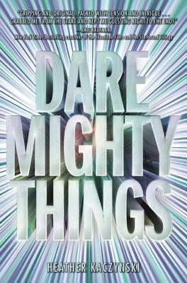 Dare Mighty Thing by Heather Kaczynski