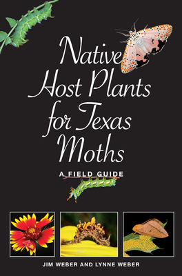 Native Host Plants for Texas Moths: A Field Guide (Myrna and David K. Langford Books on Working Lands) Cover Image