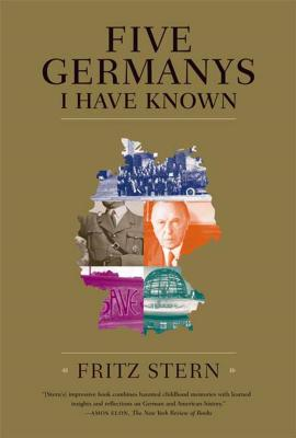 Five Germanys I Have Known: A History & Memoir Cover Image