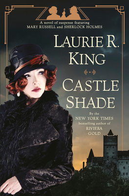 Castle Shade: A novel of suspense featuring Mary Russell and Sherlock Holmes Cover Image