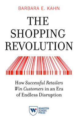 The Shopping Revolution: How Successful Retailers Win Customers in an Era of Endless Disruption Cover Image