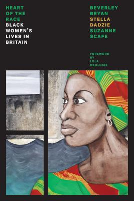 The Heart of the Race: Black Women's Lives in Britain (Feminist Classics) Cover Image