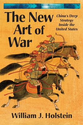 The New Art of War: China's Deep Strategy Inside the United States Cover Image
