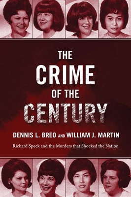 The Crime of the Century: Richard Speck and the Murders That Shocked a Nation Cover Image