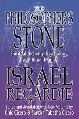 The Philosopher's Stone: Spiritual Alchemy, Psychology, and Ritual Magic Cover Image