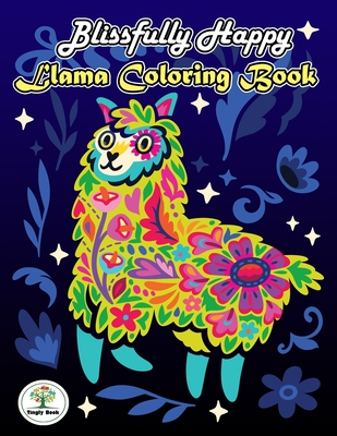 Blissfully Happy, Llama Coloring Book: The Coloring Book for Adult & Kids Stress Relief Cover Image