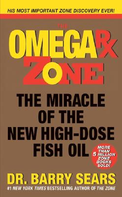 The Omega RX Zone: The Miracle of the New High-Dose Fish Oil Cover Image