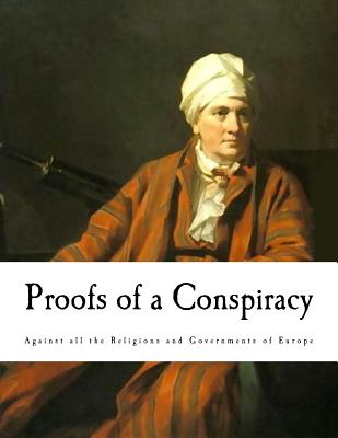 Proofs of a Conspiracy: Against all the Religions and Governments Cover Image