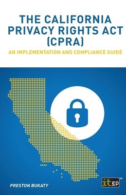 The California Privacy Rights Act (CPRA): An implementation and compliance guide Cover Image