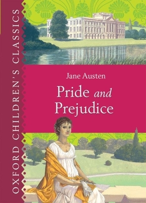 Pride and Prejudice (Oxford Children's Classics) Cover Image
