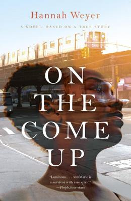 On the Come Up: A Novel, Based on a True Story Cover Image